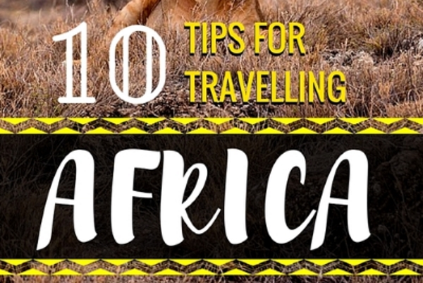 10 Tips For Travelling Africa From South African Travel Bloggers